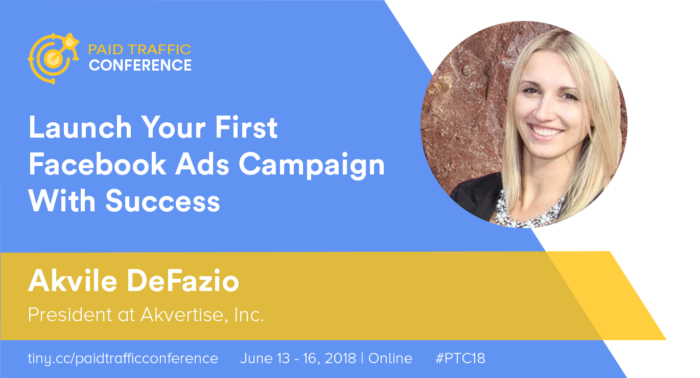 Paid Traffic Conference Akvile DeFazio Akvertise Facebook Ads