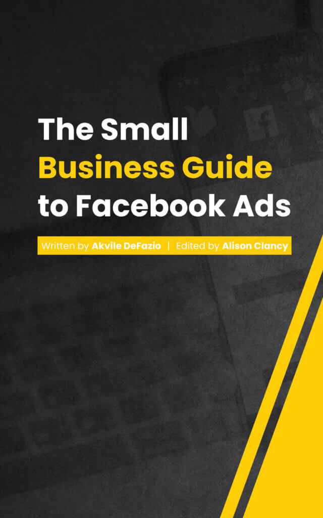 Cover of eBook The Small Business Guide to Facebook Ads by Akvile DeFazio